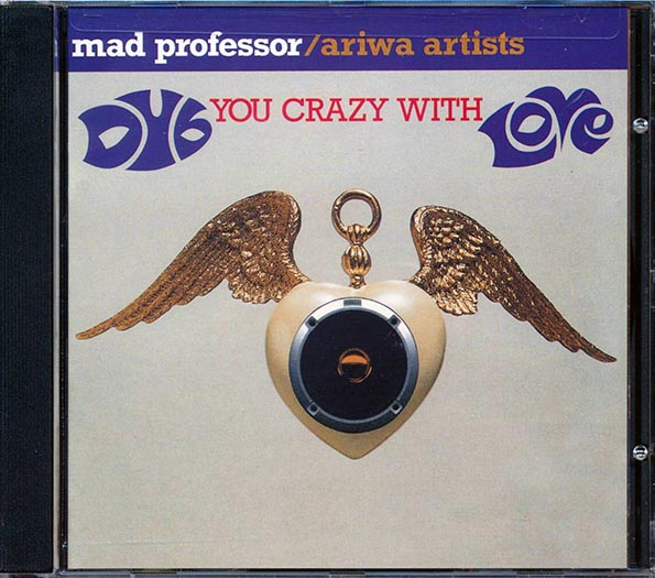 Mad Professor - Dub You Crazy With Love