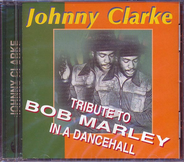 Johnny Clarke - Tribute To Bob Marley In A Dancehall