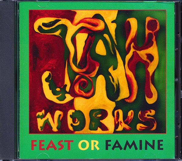 Jah Works - Feast Or Famine