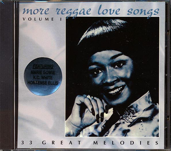 Hortense Ellis, Marie Brown, KC White - More Reggae Love Songs Volume 1: 33 Great Melodies