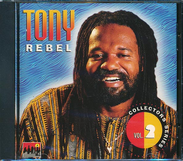 Tony Rebel - Collector's Series Volume 2