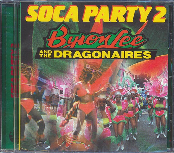 Byron Lee & The Dragonaires - Soca Party Volume 2