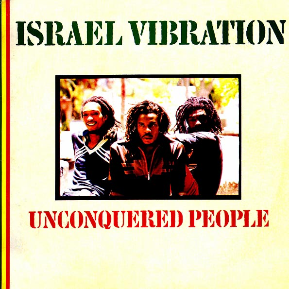 Israel Vibration - Unconquered People