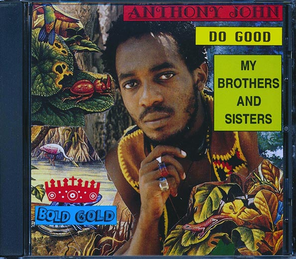 Anthony John - Do Good My Brothers & Sisters