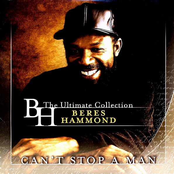 Beres Hammond - Can't Stop A Man: Ultimate Collection