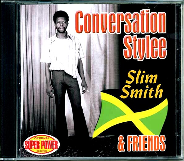 Slim Smith & Friends - Conversation Stylee
