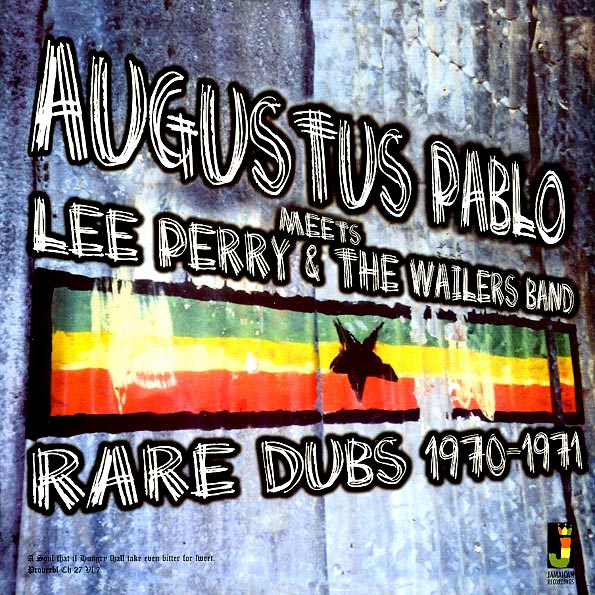 Augustus Pablo - Meets Lee Perry & The Wailers: Rare Dubs