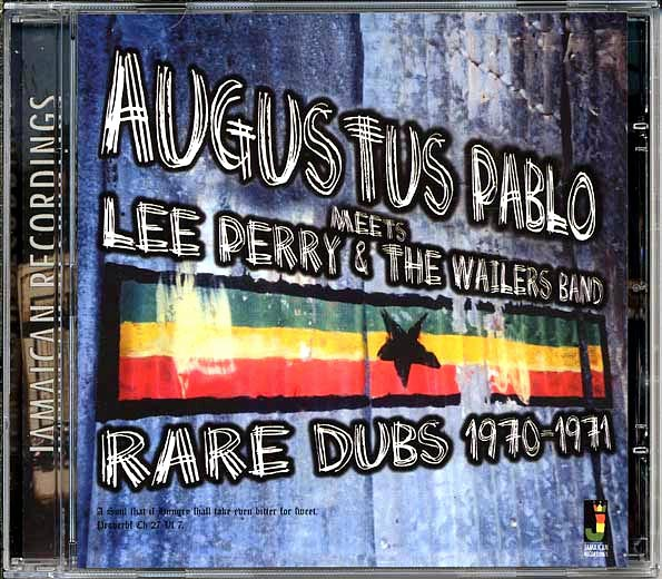 Augustus Pablo - Meets Lee Perry & The Wailers: Rare Dubs 1970-1971