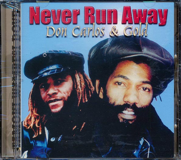 Don Carlos - Never Run Away (With Gold)