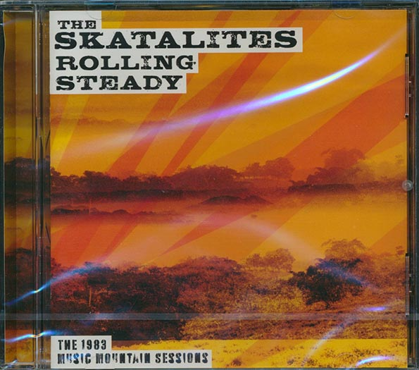 The Skatalites - Rolling Steady: The 1983 Music Mountain Sessions