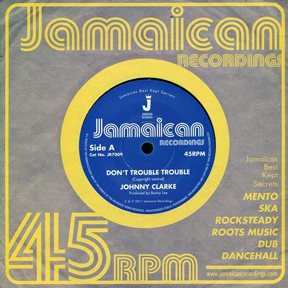 Johnny Clarke - Don't Trouble Trouble  /  King Tubby - Version
