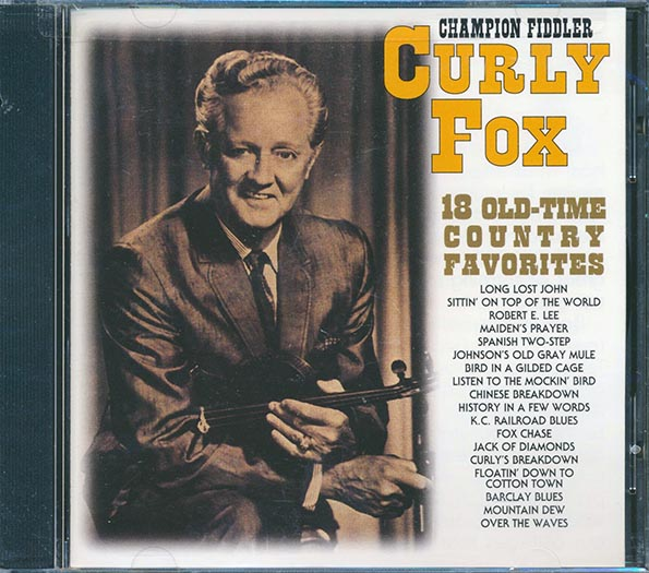 Curly Fox - Champion Fiddler: 18 Old Time Country Favorites