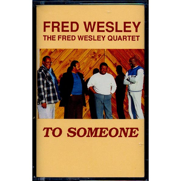 Fred Wesley Quartet, The - To Someone