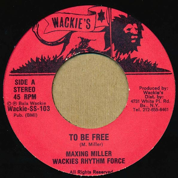 Maxine Miller (As Maxing Miller) - To Be Free  /  Wackie's Rhythm Force - Free Dub