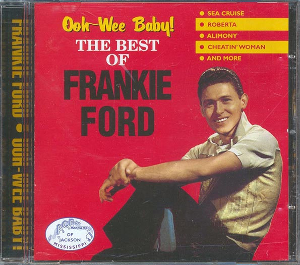 Frankie Ford - Ooh-Wee Baby! The Best Of Frankie Ford