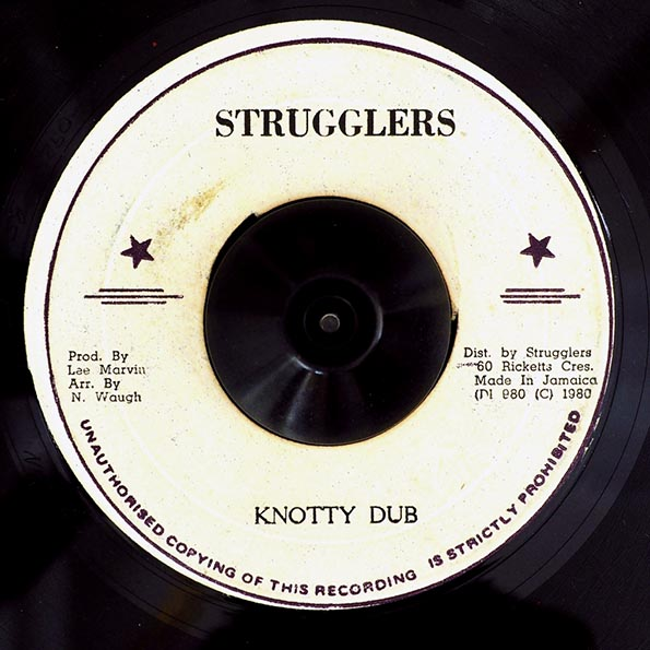 Naggo Waugh - Knotty Not Living Easy  /  Knotty Dub
