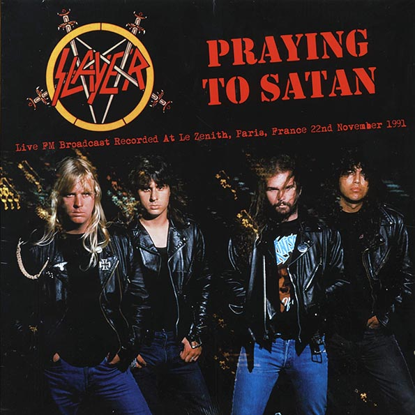 Slayer - Praying To Satan: Broadcast Recorded At Le Zenith, Paris, France 22nd November 1991