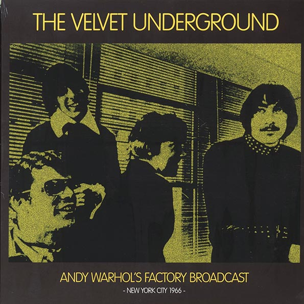Velvet Underground, The - Andy Warhol's Factory Broadcast: New York City 1966