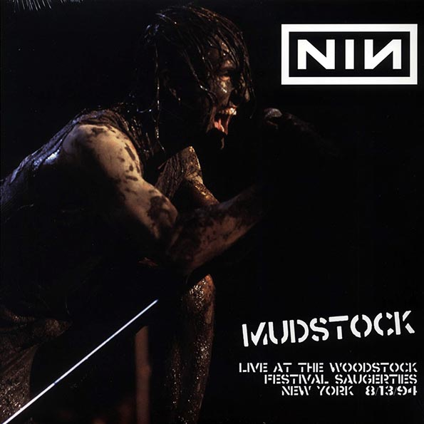 Nine Inch Nails - Mudstock: Live At The Woodstock Festival, Saugerties, New York 8/13/94