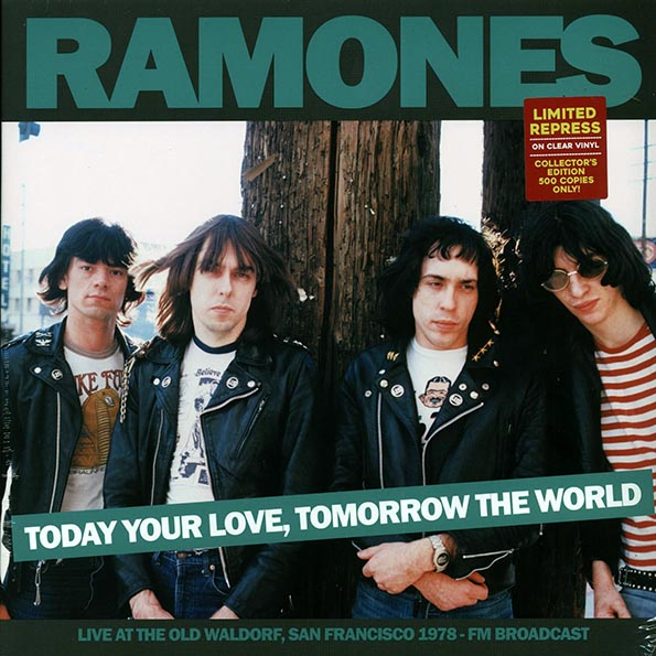 The Ramones - Today Your Love, Tomorrow The World: Live At The Old Waldorf, San Francisco 1978 FM Broadcast