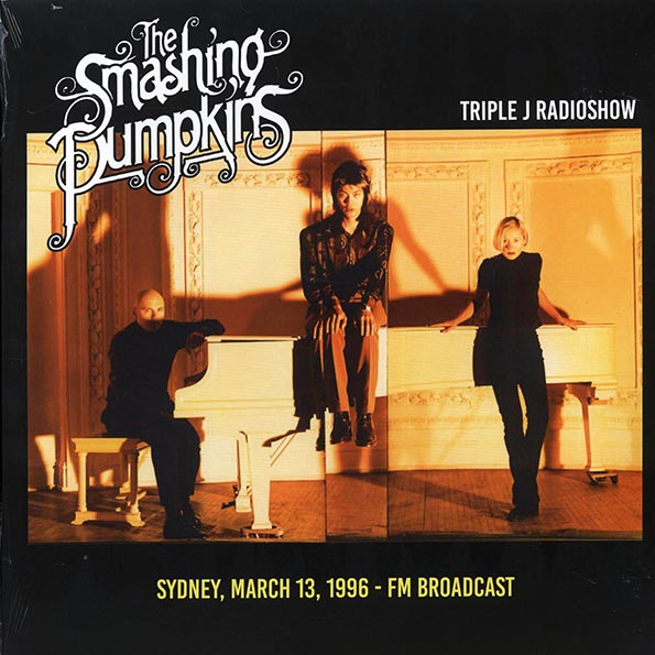 Smashing Pumpkins - Triple J Radioshow: Sydney, March 13, 1996 FM Broadcast