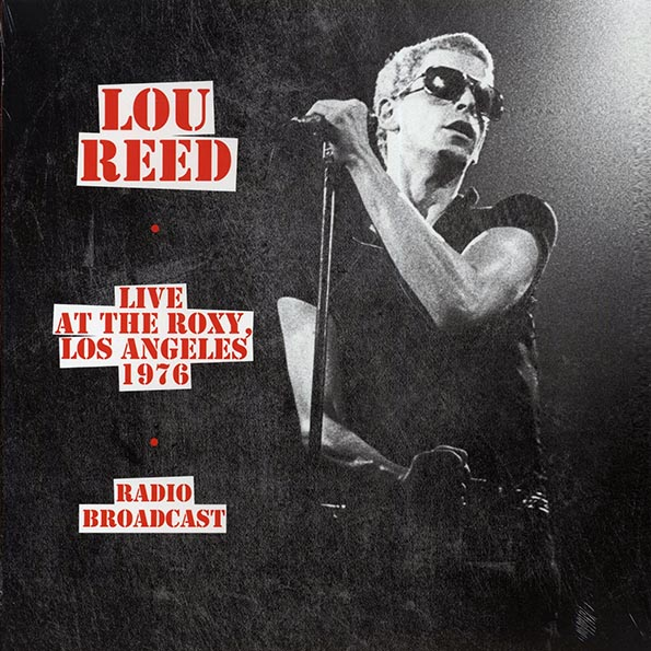 Lou Reed - Live At The Roxy, Los Angeles 1976 Radio Broadcast
